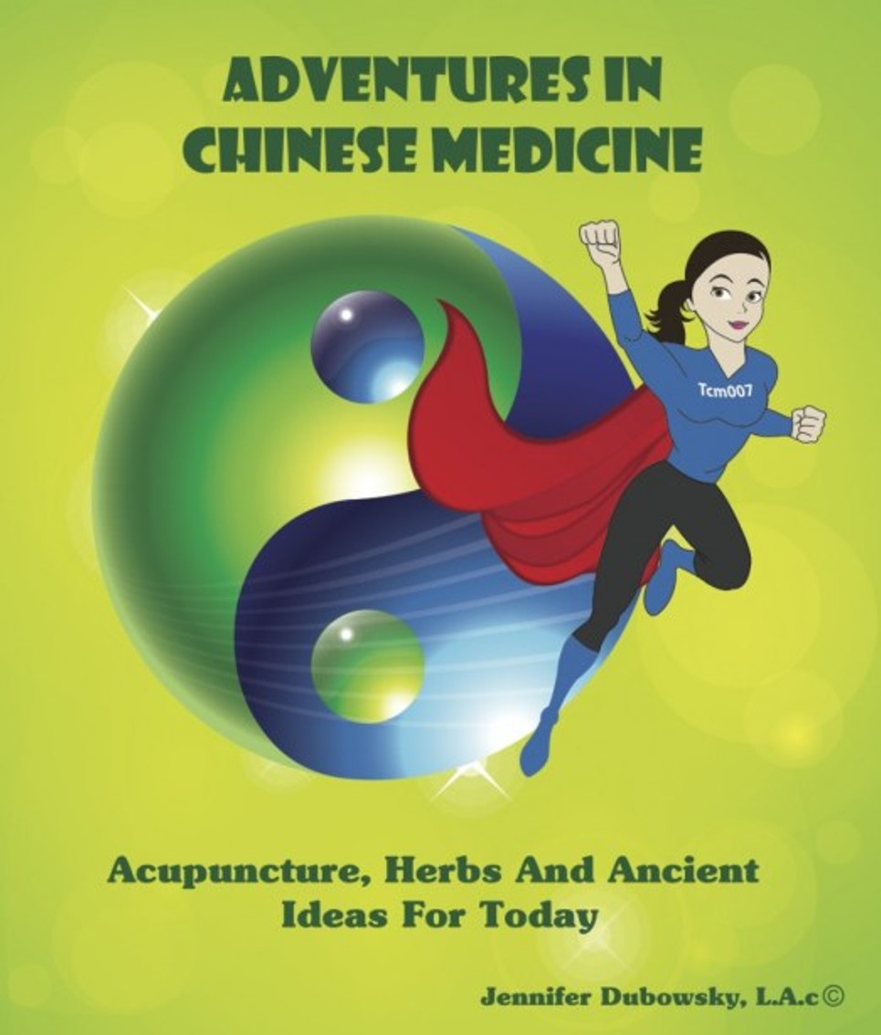Adventures in Chinese Medicine by Jennifer Dubowsky, L.Ac.