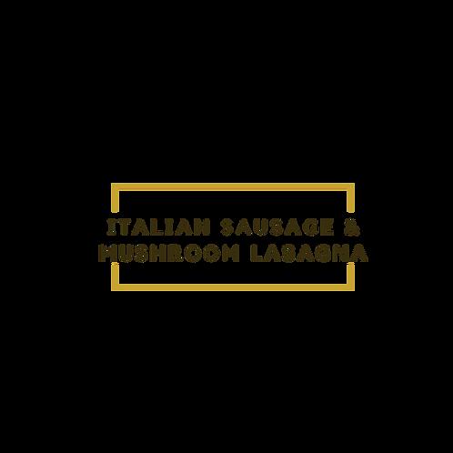 Italian Sausage & Mushroom Lasagna