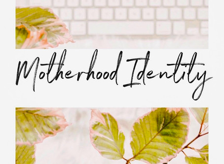 Motherhood and Identity