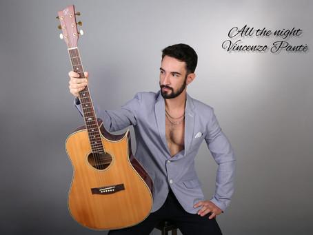 """Musica, """"Ti intervisto"""": intervista al cantautore Vincenzo Pante' che ci presenta """"All the night"""""""
