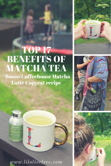 TOP 17 BENEFITS OF MATCHA TEA: + Bonus Coffeehouse Matcha Latte Copycat Recipe