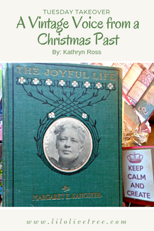 "TUESDAY TAKEOVER: A Vintage Voice from a Christmas Past: Excerpts from ""The Joyful Life"" by Margaret"