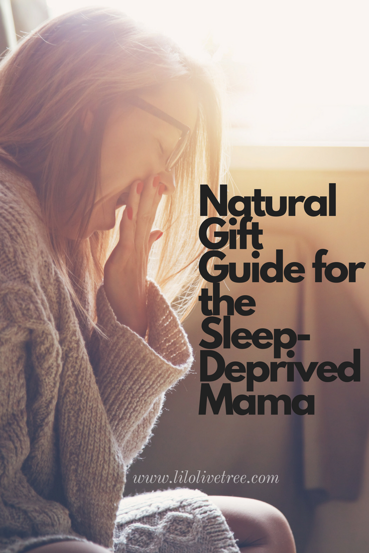 Natural Gift Guide for the Sleep-Deprived Mama