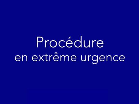 Une procédure en extrême urgence