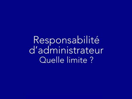 Limitation de la responsabilité d'administrateur