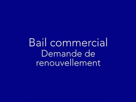 Bail commercial : demande de renouvellement
