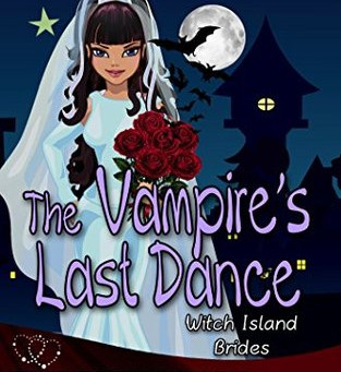 The Vampire's Last Dance (Witch Island Brides #1)