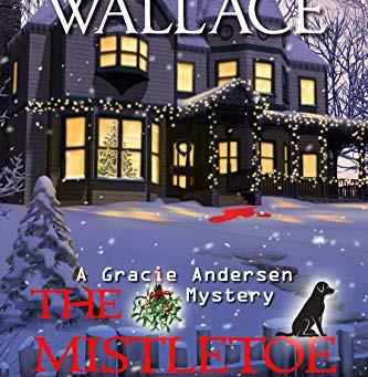 The Mistletoe Muders (Gracie Andersen Mystery #6)