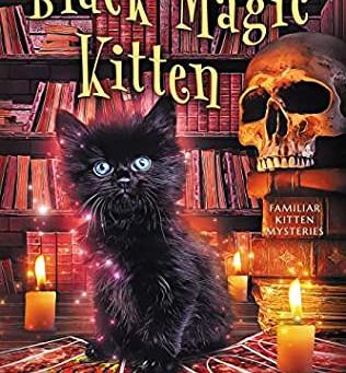 Black Magic Kitten (Familiar Kitten Mysteries #1)