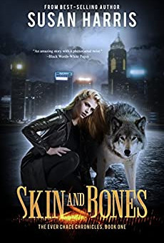 Skin & Bones (The Ever Chace Chronicles #1)
