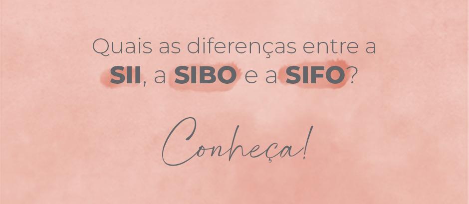 Conheça as diferenças entre a SII, a SIBO e a SIFO