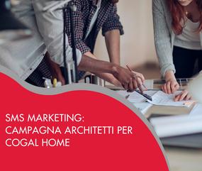 sms marketing, campagna architetti per Cogal Home