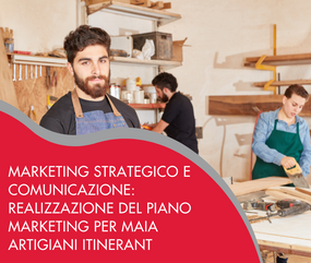 Marketing strategico e comunicazione: realizzazione del piano marketing per Maia Artigiani Itinerant