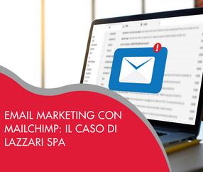 Email marketing con Mailchimp: il caso di Lazzari Spa