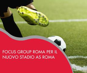 Focus group Roma per il nuovo Stadio AS Roma