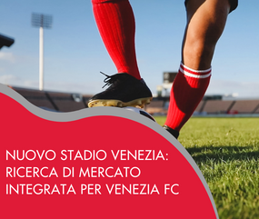 Nuovo stadio Venezia, ricerca di mercato integrata per Venezia FC