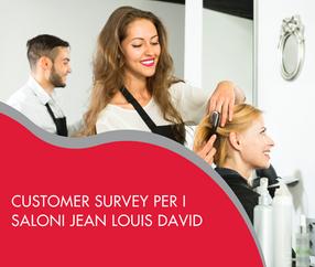 Customer survey per i saloni Jean Louis David