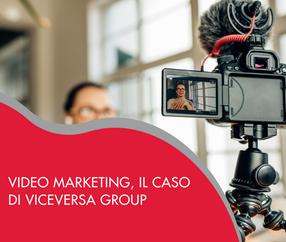Video marketing, il caso di Viceversa Group