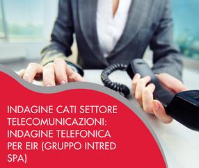 Indagine Cati settore telecomunicazioni: indagine telefonica per EIR (Gruppo Intred Spa)