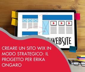 Creare un sito Wix in modo strategico: il progetto per Erika Ongaro