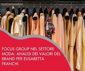 Focus group nel settore moda: analisi dei valori del brand per Elisabetta Franchi