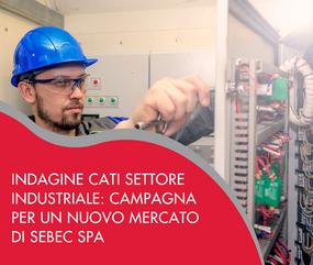 Indagine Cati settore industriale: campagna per un nuovo mercato di Sebec Spa