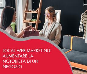 Local web marketing: aumentare la notorietà di un negozio