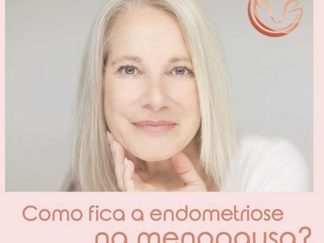 Como fica a endometriose na menopausa?