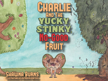 Charlie and the Yucky, Stinky, No-Good Fruit (Original Version)