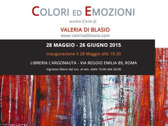 Colori ed Emozioni - Mostra d'arte di Valeria Di Blasio. 28 Maggio-26 Giugno