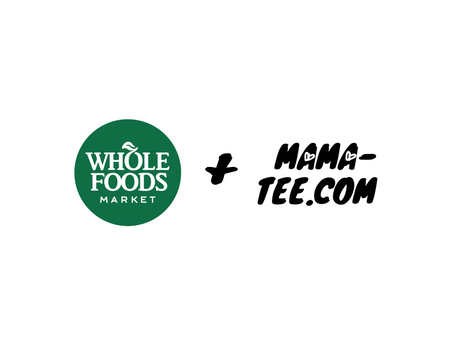 Mama-Tee X Whole Foods Market
