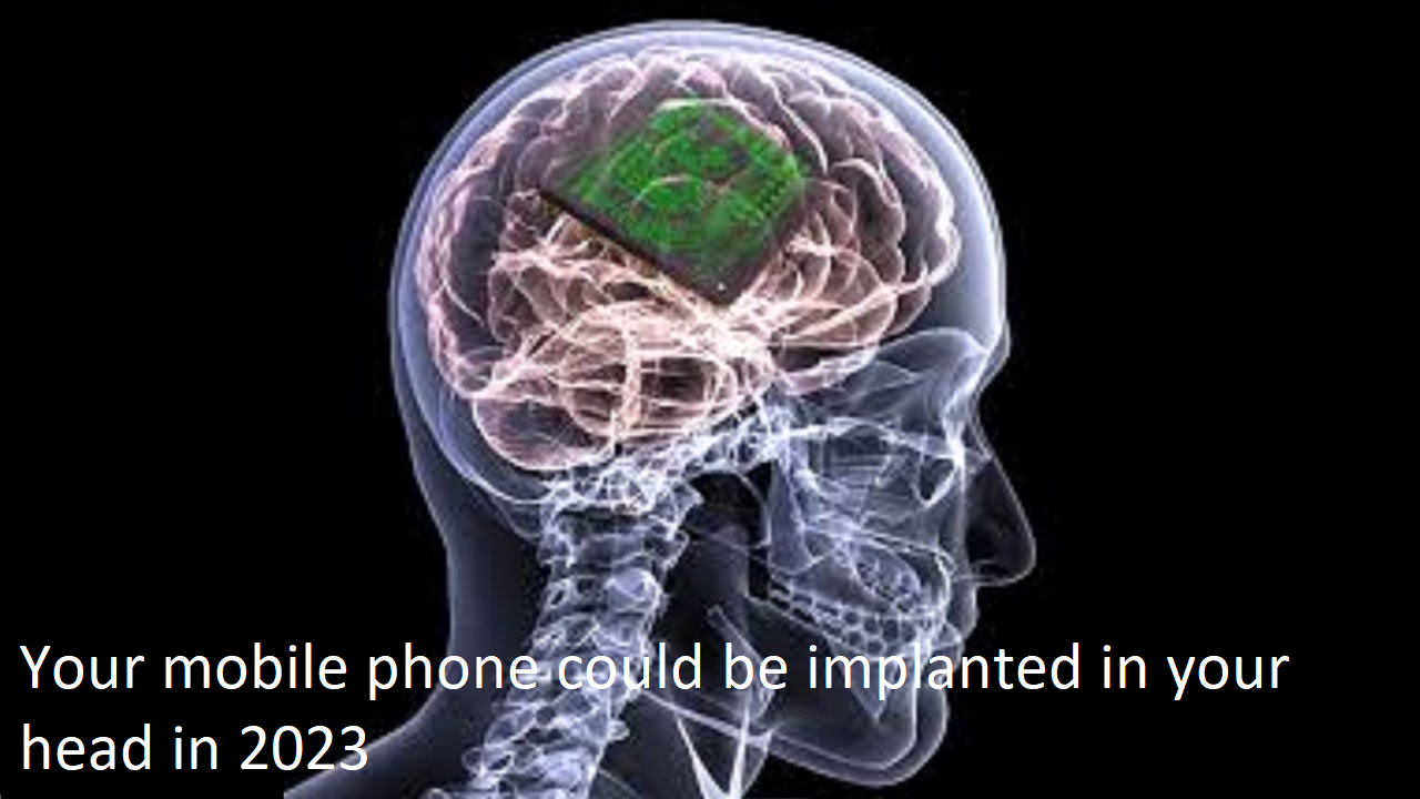 Your mobile phone could be implanted in your head
