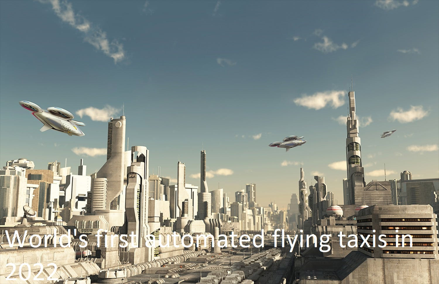 World's first automated flying taxis