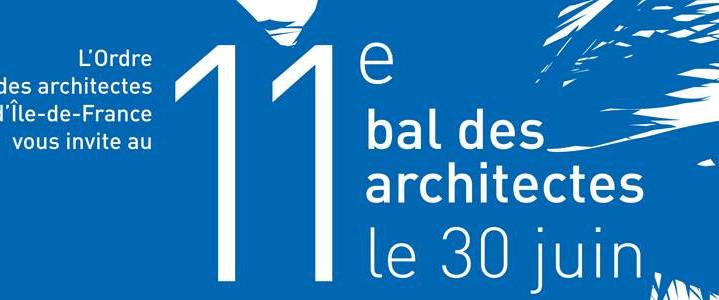 11eme Bal des architectes, jeudi 30 juin 2016 à partir de 21h