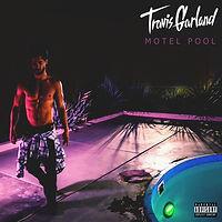 Travis Garland - Motel Pool B-Sides EP