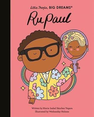 Little People, Big Dreams: RuPaul by Maria Isabel Sanchez Vegara