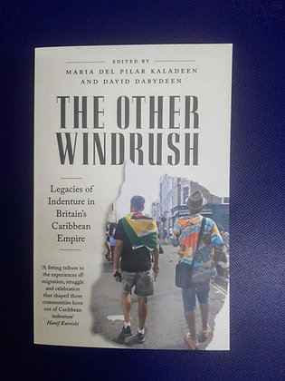 The Other Windrush: Legacies of Indenture in Britain's Caribbean Empire