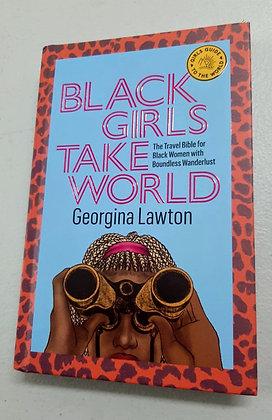 Black Girls Take World by Georgina Lawton (author) & Rachelle Baker (illustrator