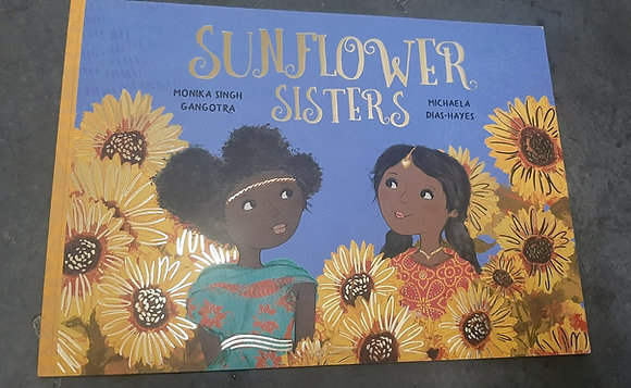 Sunflower Sisters by Monika Singh Gangotra & Michaela Dias-Hayes (illustrator)