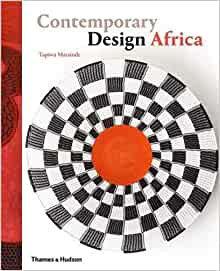 Contemporary Design Africa by Tapiwa Matsinde