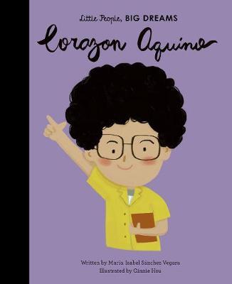 Little People, Big Dreams: Corazon Aquino by Maria Isabel Sanchez Vegara