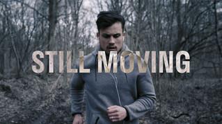 STILL MOVING - Short Film