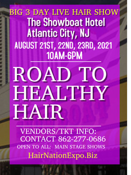 LIVE IN-PERSON HAIR EVENT 'Road 2 Healthy Hair:  The Showboat Hotel in Atlantic City, New Jersey'