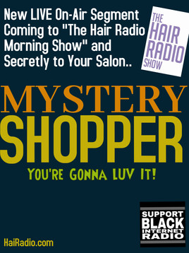 """You're LIVE on """"The Hair Radio Morning Show's 'Mystery Shopper'"""""""