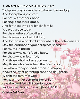 A PRAYER FOR MOTHERS DAY Today we pray f