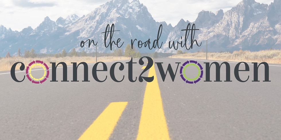 On The Road, With Connect 2 Women