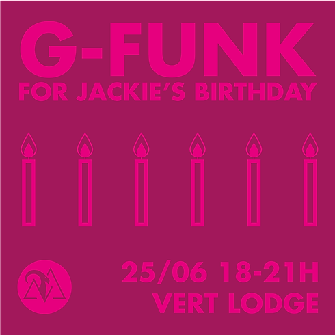 G-FUNK For Jackie's Birthday