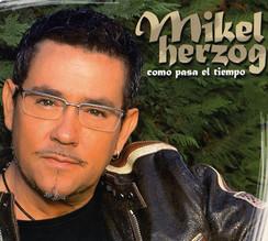 """MIKEL HERZOG - """"COMO PASA EL TIEMPO"""" (2006)"""
