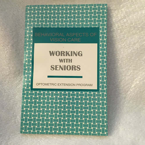 Working with Seniors (Behavioral Aspects of Vision Care Vol 39, #2, 97/98)