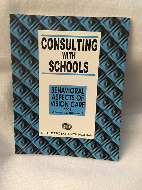 Consulting With Schools (Behavioral Aspects of Vision Care Vol 42, #3, 2000/01)